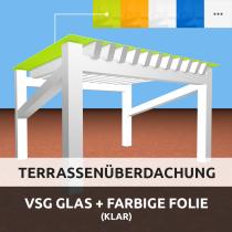 Terrassenüberdachung aus VSG glas durch farbige Folie (durchsichtig)